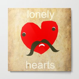 Lonely Hearts Metal Print