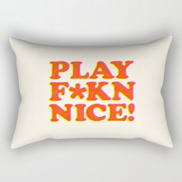 Play Nice funny minimalist typography poster bedroom student dorm decor wall art Rectangular Pillow