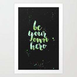 Be Your Own Hero Green Watercolor Art Print