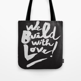 we build with love Tote Bag
