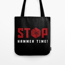 Stop. Hammer Time! Tote Bag