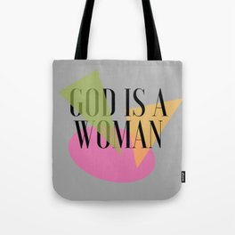 God IS a Woman 2 Tote Bag