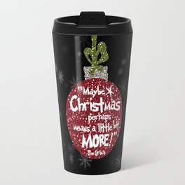 Maybe Christmas Perhaps Means a Little Bit More with Snowflakes Travel Mug