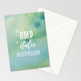 Be bold or italic. Never regular. Stationery Cards