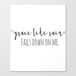 Amazing Grace Like Rain Falls Down On Me Christian Quote Canvas Print