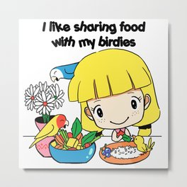 I like sharing food with my birdies Metal Print