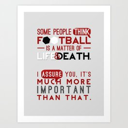 More than a matter of life and death Art Print