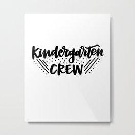 Kindergarten crew Metal Print