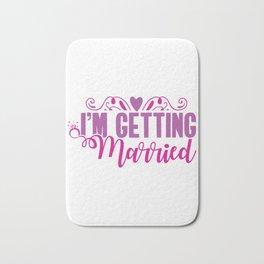 I'm Getting Married Bath Mat