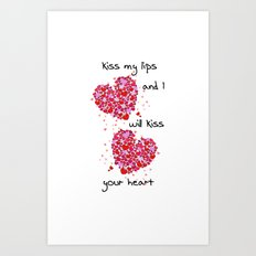 Kiss My Lips and I Will Kiss Your Heart Art Print