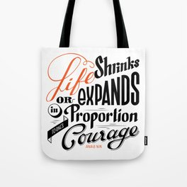 Life shrinks or expands... Tote Bag