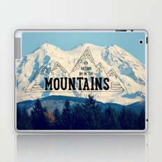 I'd Rather be in the Mountains Laptop & iPad Skin