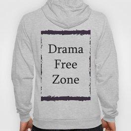 Drama Free Zone Hoody