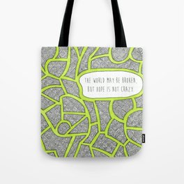 Hope is Not Crazy Tote Bag