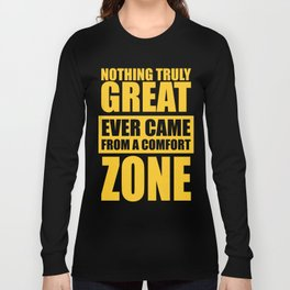 Lab No. 4 - Nothing Truly Great Ever Came From A Comfort Zone Gym Inspirational Quotes Poster Long Sleeve T-shirt
