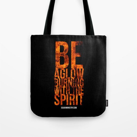 Be Aglow Burning With the Spirit Tote Bag