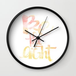 Be The Light: watercolored Wall Clock