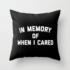 Memory When Cared Funny Quote Throw Pillow