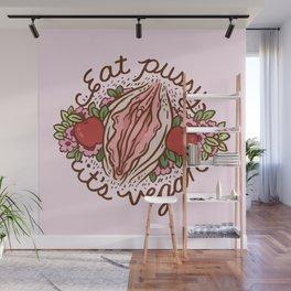 EAT PUSSY, IT'S VEGAN Wall Mural