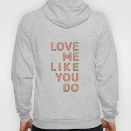 Love me like you do Hoody