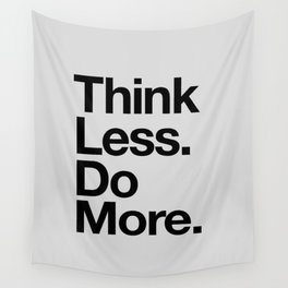 Think Less Do More black and white inspirational wall art typography poster design home decor Wall Tapestry