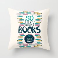risa rodil Throw Pillows featuring So Many Books, So Little Time by Risa Rodil