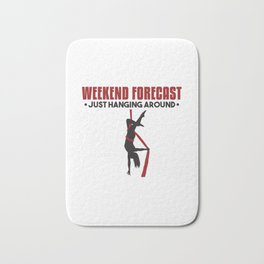 Weekend Forecast Just Hanging Around Aerialist Gift Bath Mat