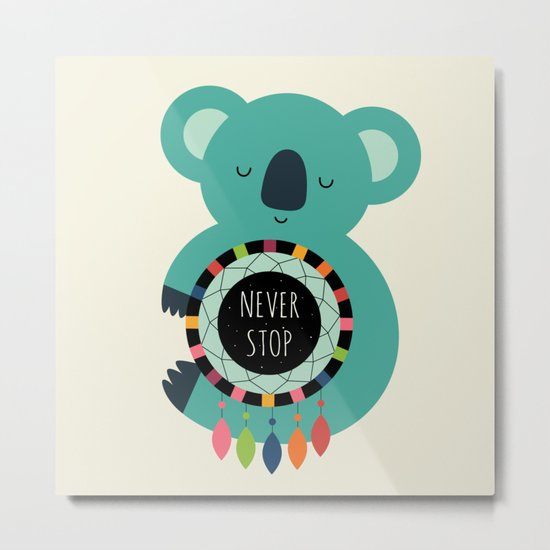 Never Stop Dreaming Metal Print