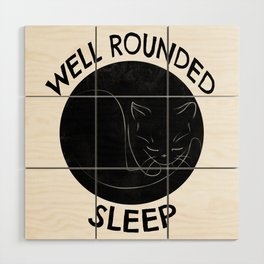 Well Rounded Sleep Wood Wall Art
