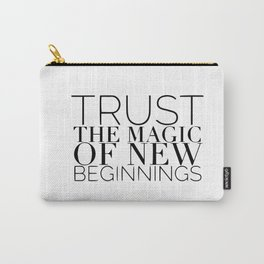 Just the magic of new beginnings Carry-All Pouch