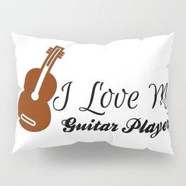 I Love My Guitar Player Pillow Sham