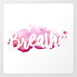 Breathe #buyart #society6 #inhale #exhale Art Print