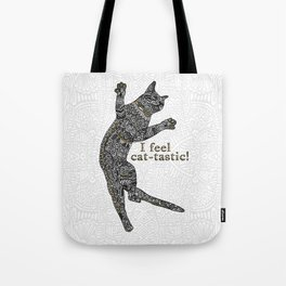 I feel cat-tastic! Tote Bag