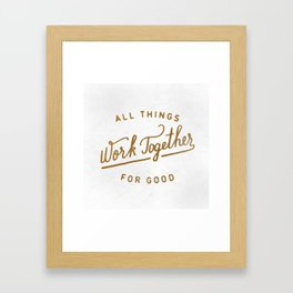 Work Together for Good  Framed Art Print