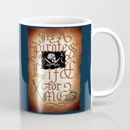 It's A Pirates Life For Me Coffee Mug