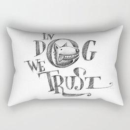 In Dog We Trust Rectangular Pillow