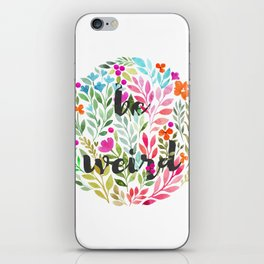 Be weird V1 - Just be Collection iPhone Skin