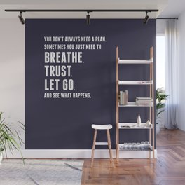 Nice words - Breathe, Trust, Let Go Wall Mural
