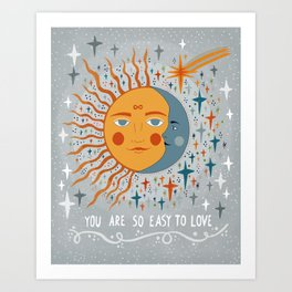 You are so easy to love Art Print