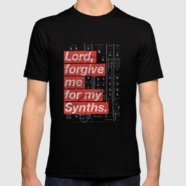 Lord Forgive For My Synths - Synthesizer Analog Synth design T-shirt