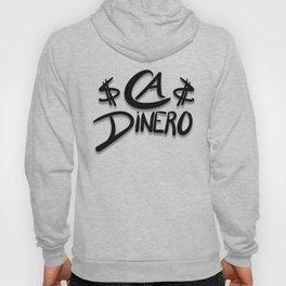 CA DINERO $$ Hoody