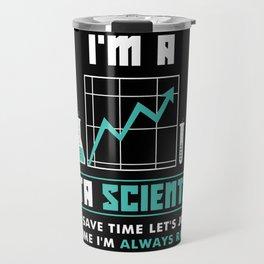 I'm a Data Scientist Travel Mug