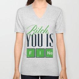 Bitch, You Is F I Ne Unisex V-Neck