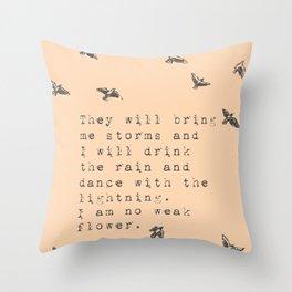 I am no weak flower - Van Vuren Collection Throw Pillow