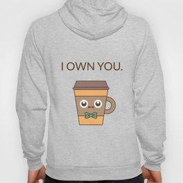 I Own You Hoody