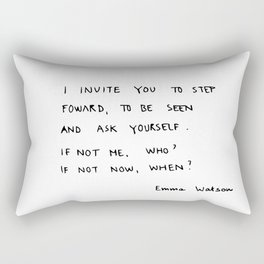 if not me, who? if not now, when? Rectangular Pillow