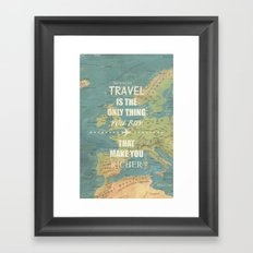 Travel is the only thing you buy that make you richer Framed Art Print
