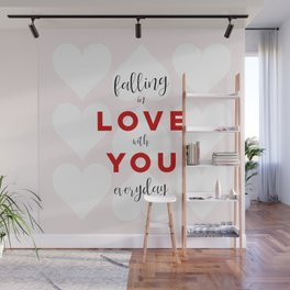 Falling in Love with You Everyday Wall Mural