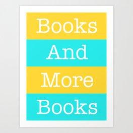 Books and More Books Art Print