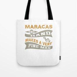 Maracas in Hand Makes a Very Fine Man Tote Bag